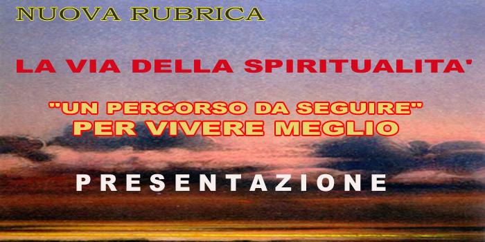 """Presentazione nuova rubrica """"La via della Spiritualità"""""""